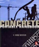 Concrete Portable Handbook libro in lingua di Woodson R. Dodge