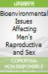 Bioenvironmental Issues Affecting Men's Reproductive and Sex