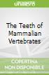 The Teeth of Mammalian Vertebrates