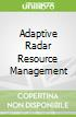 Adaptive Radar Resource Management