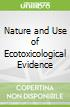 Nature and Use of Ecotoxicological Evidence