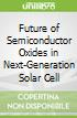 Future of Semiconductor Oxides in Next-Generation Solar Cell