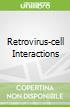 Retrovirus-cell Interactions