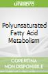 Polyunsaturated Fatty Acid Metabolism