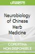 Neurobiology of Chinese Herb Medicine