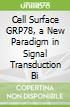 Cell Surface GRP78, a New Paradigm in Signal Transduction Bi