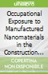 Occupational Exposure to Manufactured Nanomaterials in the Construction Industry