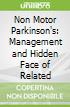 Non Motor Parkinson's: Management and Hidden Face of Related