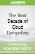 The Next Decade of Cloud Computing