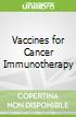 Vaccines for Cancer Immunotherapy