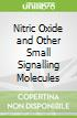 Nitric Oxide and Other Small Signalling Molecules