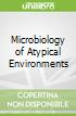 Microbiology of Atypical Environments