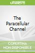 The Paracellular Channel