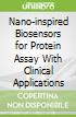 Nano-inspired Biosensors for Protein Assay With Clinical Applications
