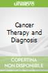 Cancer Therapy and Diagnosis
