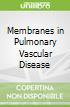 Membranes in Pulmonary Vascular Disease