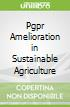 Pgpr Amelioration in Sustainable Agriculture