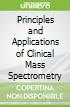 Principles and Applications of Clinical Mass Spectrometry