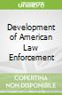 Development of American Law Enforcement