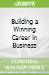 Building a Winning Career in Business