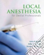 Local Anesthesia for Dental Professionals libro in lingua di Bassett Kathy B., DiMarco Arthur C., Naughton Doreen K.