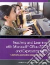 Teaching And Learning With Microsoft Office 2007 and Expression Web