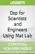 Dsp for Scientists and Engineers Using Mat Lab