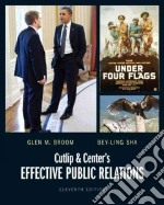 Cutlip and Center's Effective Public Relations libro in lingua di Broom Glen M. Ph.D., Sha Bey-Ling Ph.D.