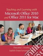 Teaching and Learning With Microsoft Office 2010 and Office 2011 for MAC libro in lingua di Newby Timothy J., Lewandowski Judith Oates