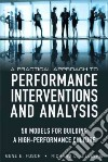A Practical Approach to Performance Interventions and Analysis