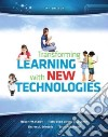 Transforming Learning With New Technologies + New Myeducationlab With Video-enhanced Pearson Etext Access Card