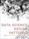 Data Science Design Patterns