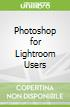 Photoshop for Lightroom Users
