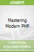Mastering Modern PHP