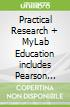 Practical Research + MyLab Education includes Pearson eText Access Card