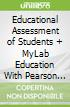 Educational Assessment of Students + MyLab Education With Pearson Etext Access Code