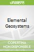 Elemental Geosystems