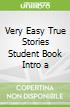 Very Easy True Stories Student Book Intro a