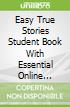 Easy True Stories Student Book With Essential Online Resources Level 1a