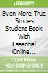 Even More True Stories Student Book With Essential Online Resources Level 4