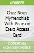 Chez Nous Myfrenchlab With Pearson Etext Access Card