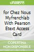 for Chez Nous Myfrenchlab With Pearson Etext Access Card