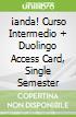 ¡anda! Curso Intermedio + Duolingo Access Card, Single Semester