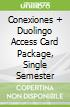 Conexiones + Duolingo Access Card Package, Single Semester