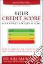 Your Credit Score, Your Money & What's at Stake libro in lingua di Weston Liz Pulliam