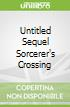 Untitled Sequel Sorcerer's Crossing