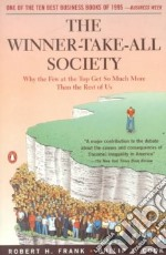 The Winner-Take-All Society libro in lingua di Frank Robert H., Cook Philip J.