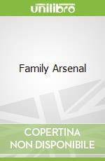 Family Arsenal libro in lingua di Paul Theroux