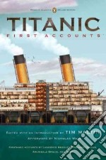 Titanic, First Accounts libro in lingua di Maltin Tim (EDT), Wade Nicholas (AFT)