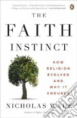 The Faith Instinct libro in lingua di Wade Nicholas